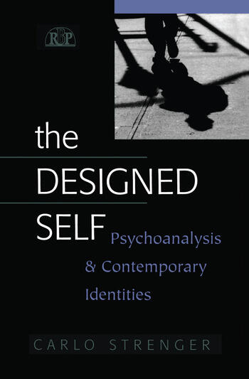 The Designed Self Psychoanalysis and Contemporary Identities book cover