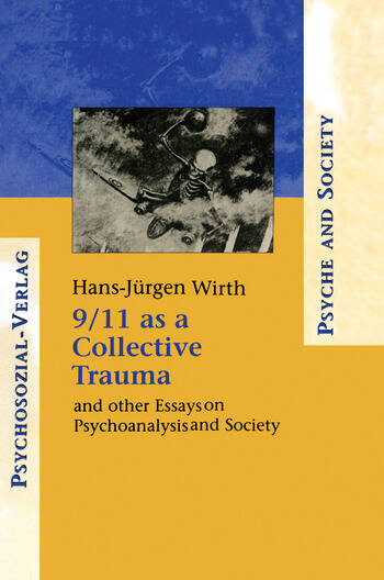 9/11 as a Collective Trauma And Other Essays on Psychoanalysis and Society book cover