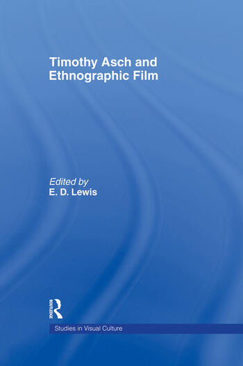 Timothy Asch and Ethnographic Film book cover