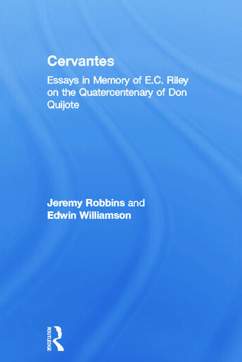 Cervantes Essays in Memory of E.C. Riley on the Quatercentenary of Don Quijote book cover