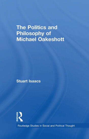 The Politics and Philosophy of Michael Oakeshott book cover