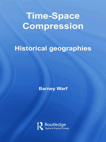 Time-Space Compression Historical Geographies book cover