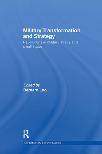 Military Transformation and Strategy Revolutions in Military Affairs and Small States book cover