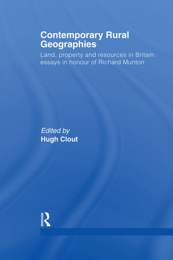 Contemporary Rural Geographies Land, property and resources in Britain: Essays in honour of Richard Munton book cover