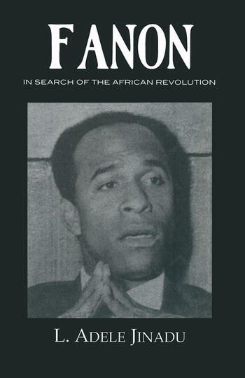Fanon In Search of the African Revolution book cover