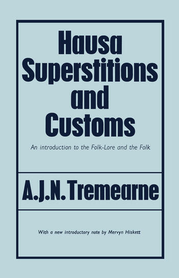 Hausa Superstitions and Customs An Introduction to the Folk-Lore and the Folk book cover