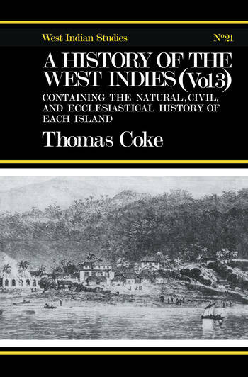 A History of the West Indies Containing the Natural, Civil and Ecclesiastical History of Each Island book cover