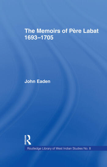 The Memoirs of Pere Labat, 1693-1705 First English Translation book cover