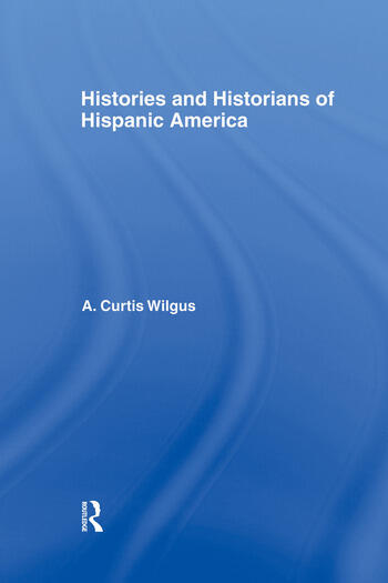History and Historians of Hispanic America book cover