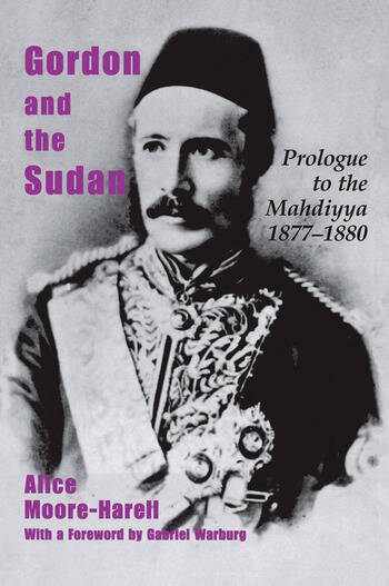 Gordon and the Sudan Prologue to the Mahdiyya 1877-1880 book cover