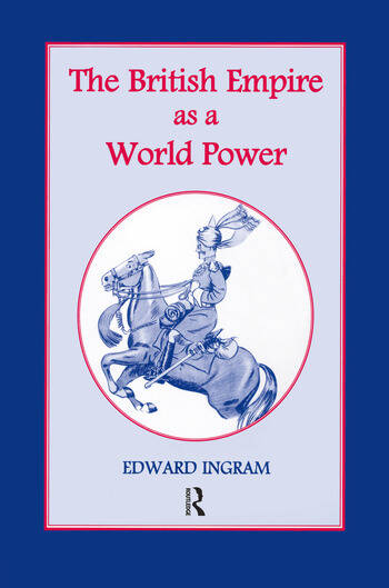 The British Empire as a World Power Ten Studies book cover