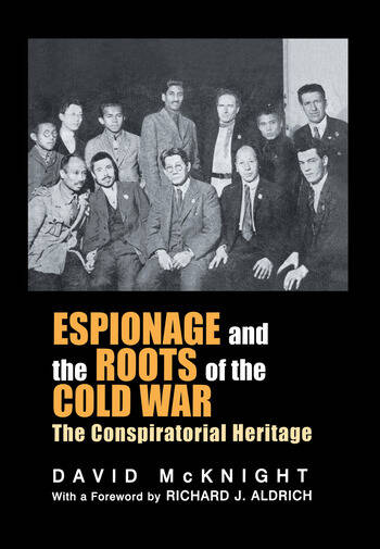 Espionage and the Roots of the Cold War The Conspiratorial Heritage book cover