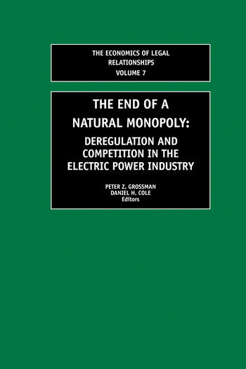 The End of a Natural Monopoly Deregulation and Competition in the Electric Power Industry book cover