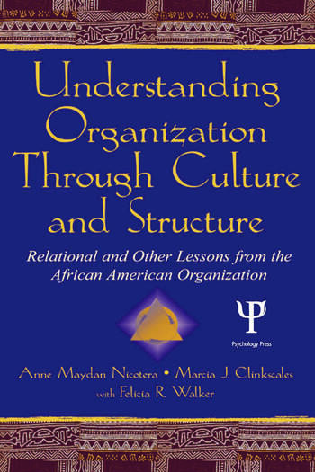 Understanding Organization Through Culture and Structure Relational and Other Lessons From the African American Organization book cover