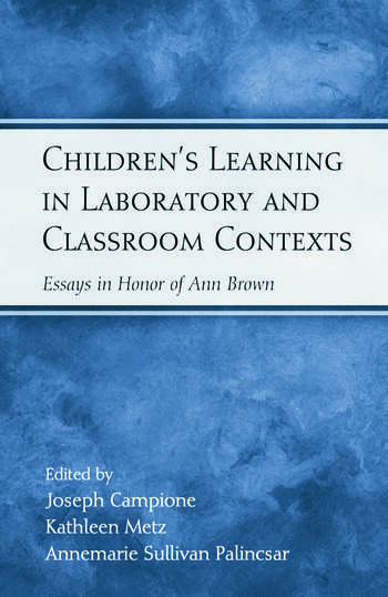 Children's Learning in Laboratory and Classroom Contexts Essays in Honor of Ann Brown book cover