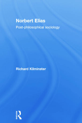 Norbert Elias Post-Philosophical Sociology book cover