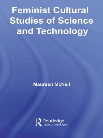Feminist Cultural Studies of Science and Technology book cover