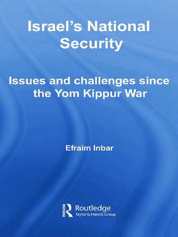 Israel's National Security Issues and Challenges Since the Yom Kippur War book cover