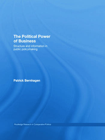The Political Power of Business Structure and Information in Public Policy-Making book cover