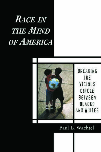 Race in the Mind of America Breaking the Vicious Circle Between Blacks and Whites book cover
