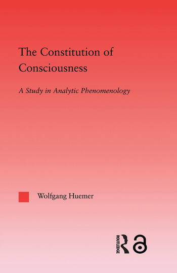 The Constitution of Consciousness A Study in Analytic Phenomenology book cover
