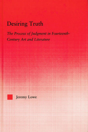Desiring Truth The Process of Judgment in Fourteenth-Century Art and Literature book cover