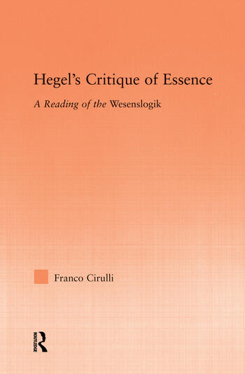 Hegel's Critique of Essence A Reading of the Wesenlogic book cover
