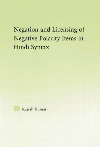 The Syntax of Negation and the Licensing of Negative Polarity Items in Hindi book cover