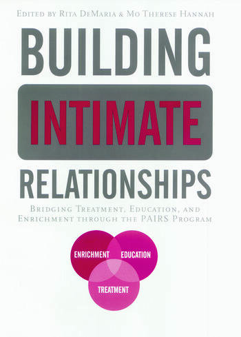 Building Intimate Relationships Bridging Treatment, Education, and Enrichment Through the PAIRS Program book cover