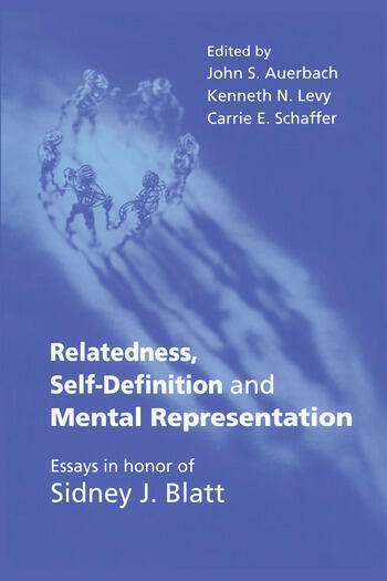 Relatedness, Self-Definition and Mental Representation Essays in honor of Sidney J. Blatt book cover