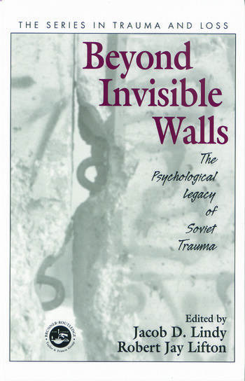 Beyond Invisible Walls The Psychological Legacy of Soviet Trauma, East European Therapists and Their Patients book cover