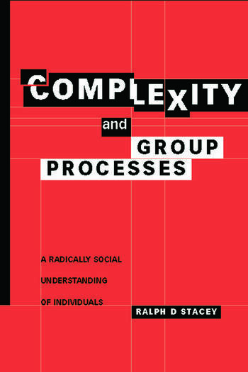 Complexity and Group Processes A Radically Social Understanding of Individuals book cover