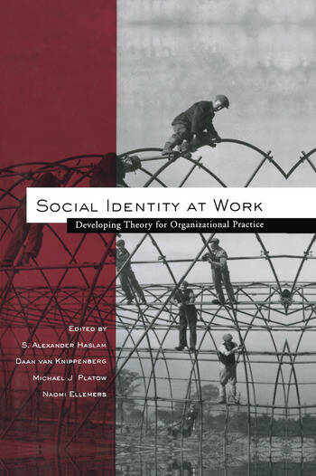 Social Identity at Work Developing Theory for Organizational Practice book cover