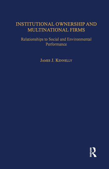 Institutional Ownership and Multinational Firms Relationships to Social and Environmental Performance book cover