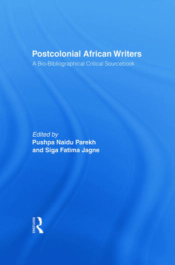 Postcolonial African Writers A Bio-bibliographical Critical Sourcebook book cover