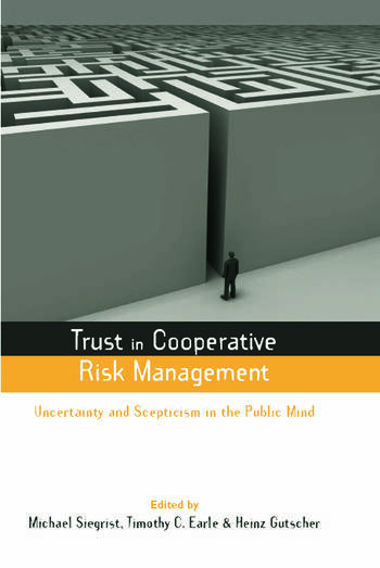 Trust in Cooperative Risk Management Uncertainty and Scepticism in the Public Mind book cover