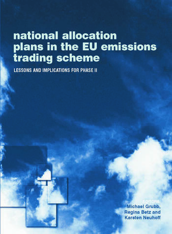 National Allocation Plans in the EU Emissions Trading Scheme Lessons and Implications for Phase II book cover