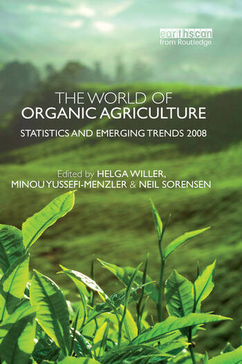 The World of Organic Agriculture Statistics and Emerging Trends 2008 book cover