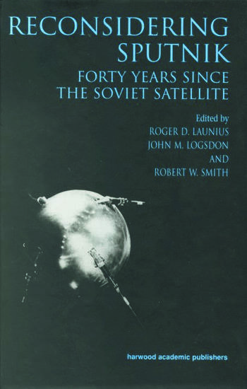 Reconsidering Sputnik Forty Years Since the Soviet Satellite book cover