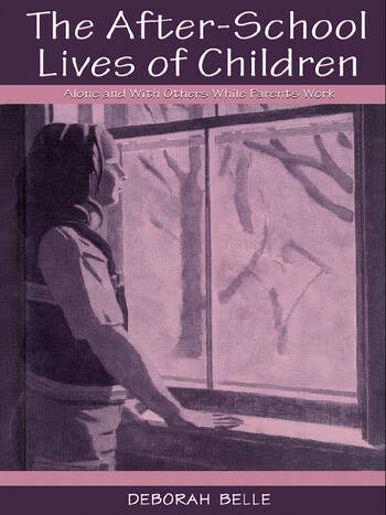 The After-school Lives of Children Alone and With Others While Parents Work book cover