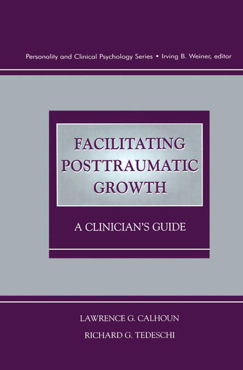 Facilitating Posttraumatic Growth A Clinician's Guide book cover