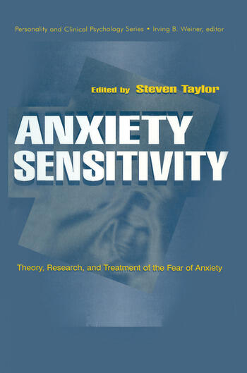 Anxiety Sensitivity theory, Research, and Treatment of the Fear of Anxiety book cover