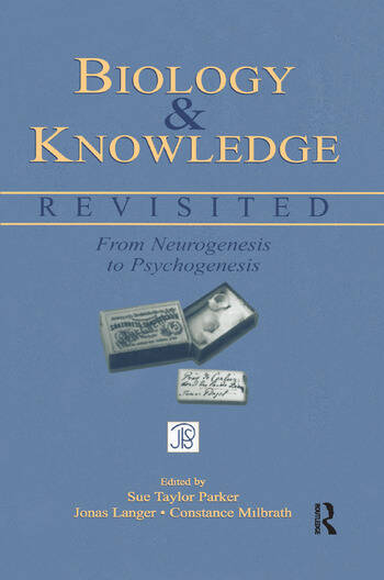Biology and Knowledge Revisited From Neurogenesis to Psychogenesis book cover