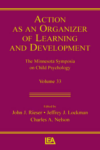 Action As An Organizer of Learning and Development Volume 33 in the Minnesota Symposium on Child Psychology Series book cover
