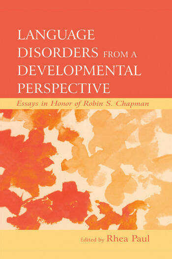 Language Disorders From a Developmental Perspective Essays in Honor of Robin S. Chapman book cover