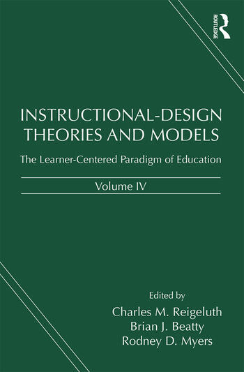 Instructional-Design Theories and Models, Volume IV: The Learner-Centered Paradigm of Education, 1st Edition (Hardback) - Routledge