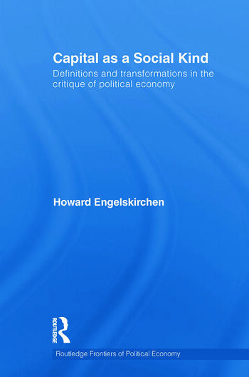 Capital as a Social Kind Definitions and Transformations in the Critique of Political Economy book cover