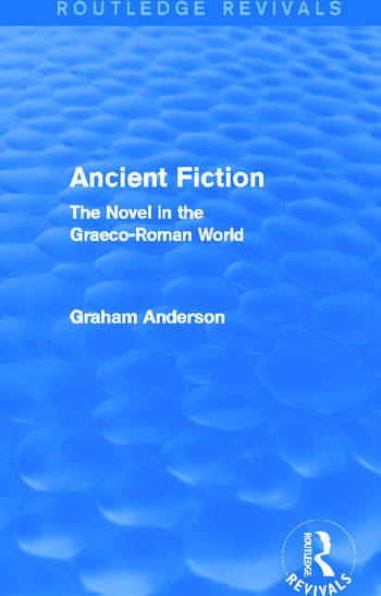 Ancient Fiction (Routledge Revivals) The Novel in the Graeco-Roman World book cover
