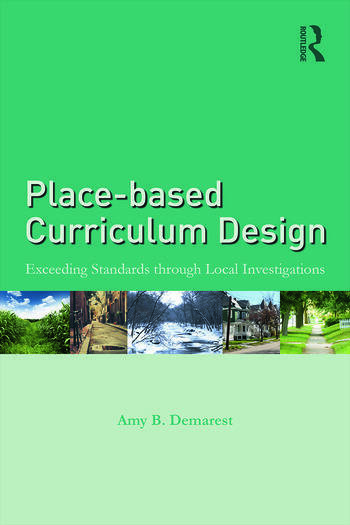 Place-based Curriculum Design Exceeding Standards through Local Investigations book cover