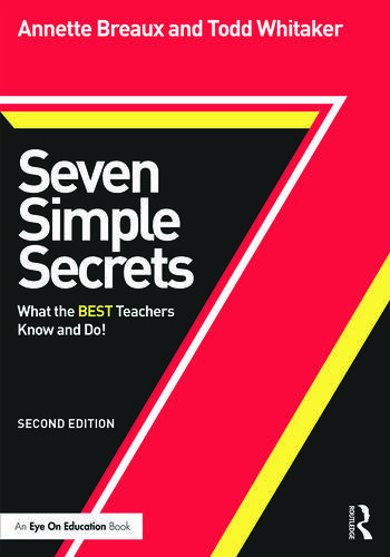 Seven Simple Secrets What the BEST Teachers Know and Do! book cover